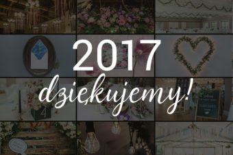 Podsumowanie roku 2017! Dekoracja i zaproszenia – co nas inspirowało, co polecamy i co koniecznie chcemy przenieść do sezonu 2018.